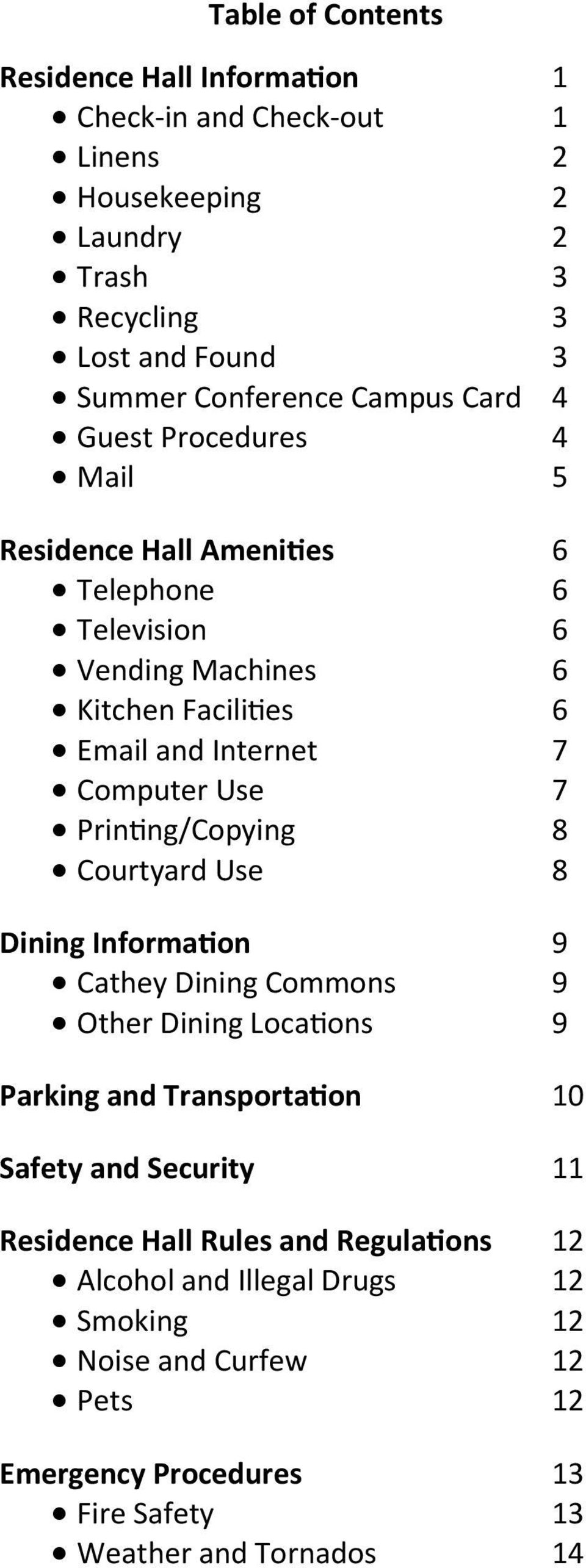 Use 7 Printing/Copying 8 Courtyard Use 8 Dining Information 9 Cathey Dining Commons 9 Other Dining Locations 9 Parking and Transportation 10 Safety and Security 11