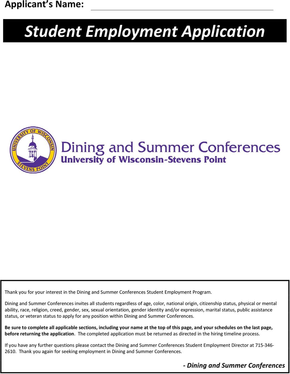 gender identity and/or expression, marital status, public assistance status, or veteran status to apply for any position within Dining and Summer Conferences.
