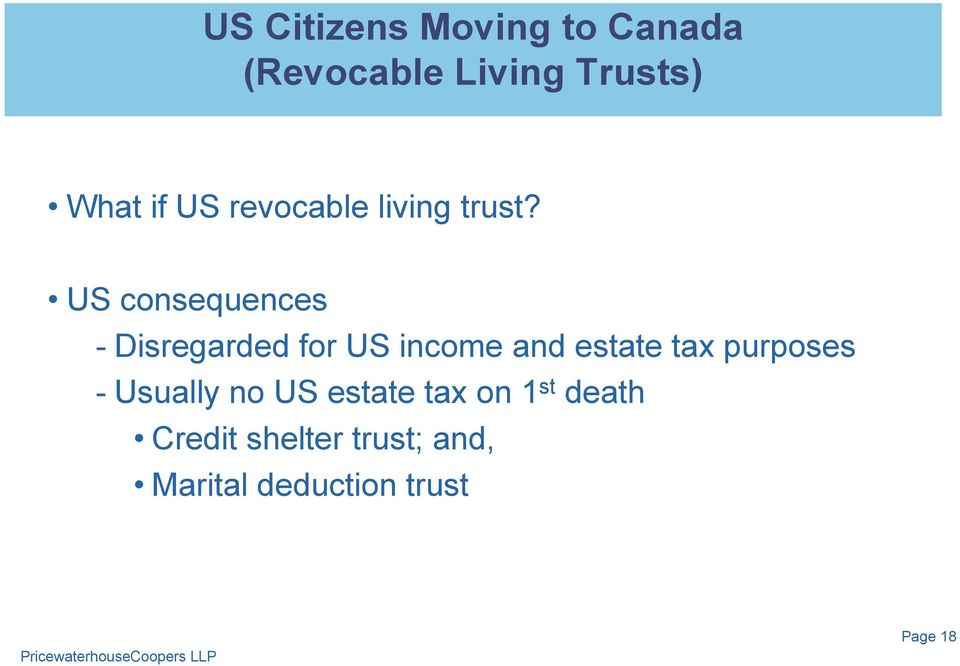 US consequences - Disregarded for US income and estate tax