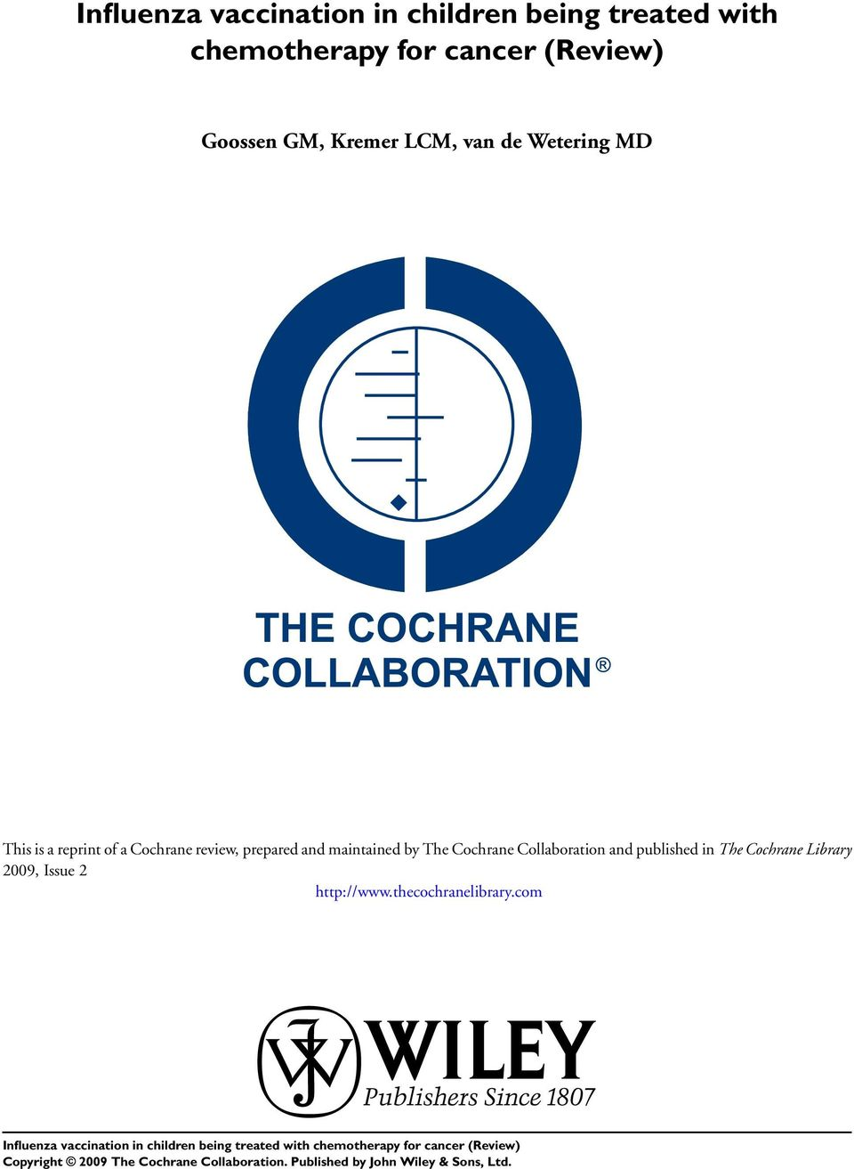Cochrane review, prepared and maintained by The Cochrane Collaboration and