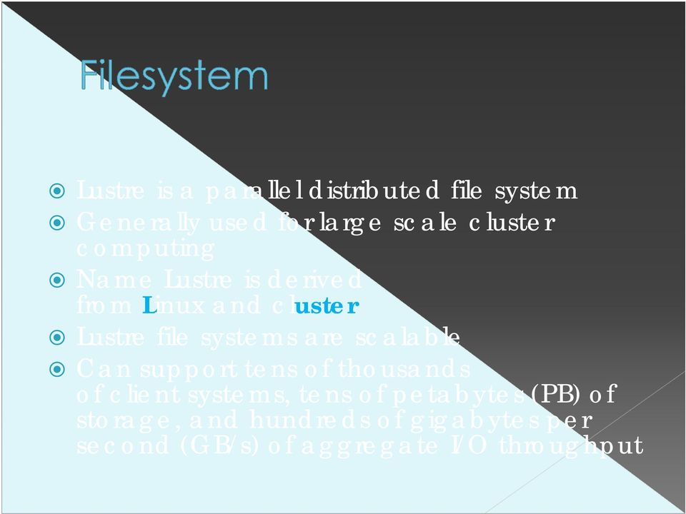 systems are scalable Can support tens of thousands of client systems, tens of