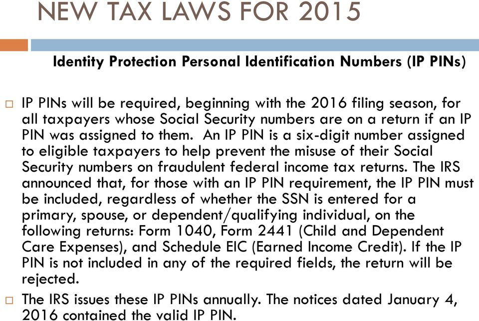 An IP PIN is a six-digit number assigned to eligible taxpayers to help prevent the misuse of their Social Security numbers on fraudulent federal income tax returns.