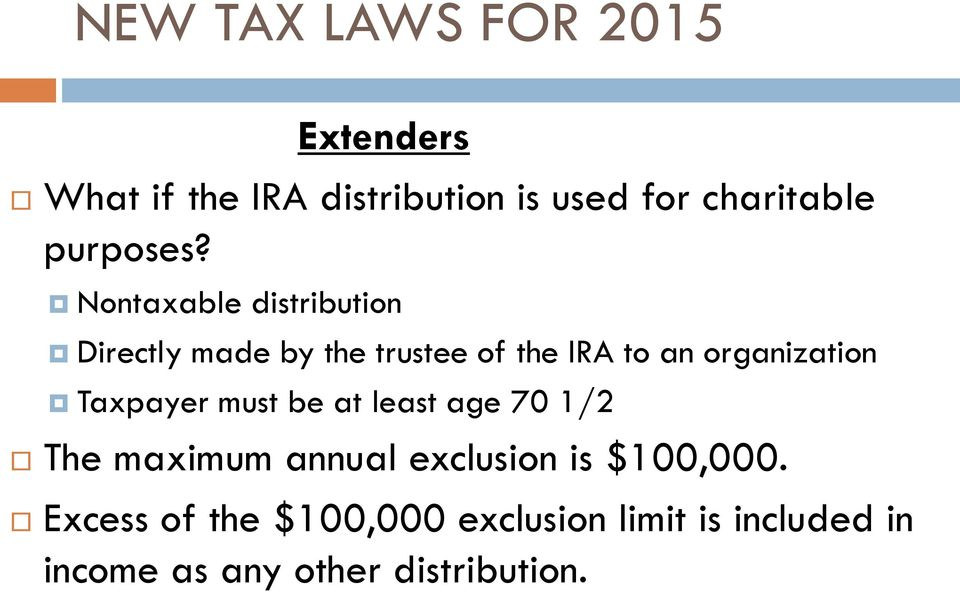 Nontaxable distribution Directly made by the trustee of the IRA to an organization