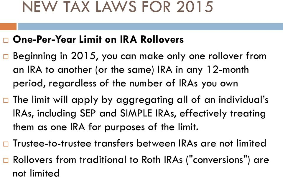 aggregating all of an individual s IRAs, including SEP and SIMPLE IRAs, effectively treating them as one IRA for purposes of