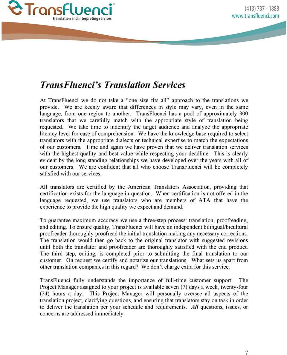 TransFluenci has a pool of approximately 300 translators that we carefully match with the appropriate style of translation being requested.