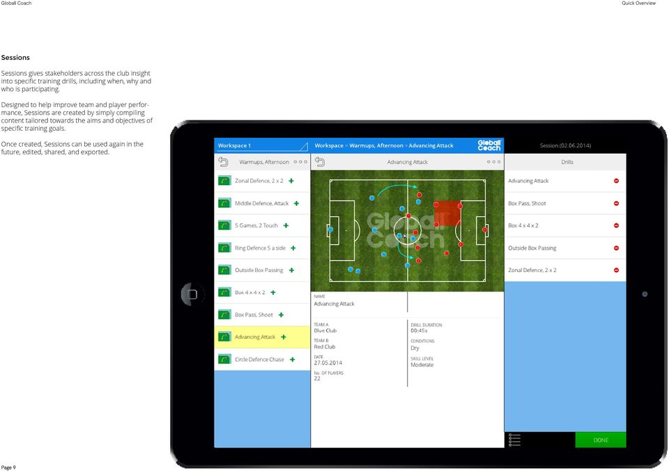 Designed to help improve team and player performance, Sessions are created by simply compiling content