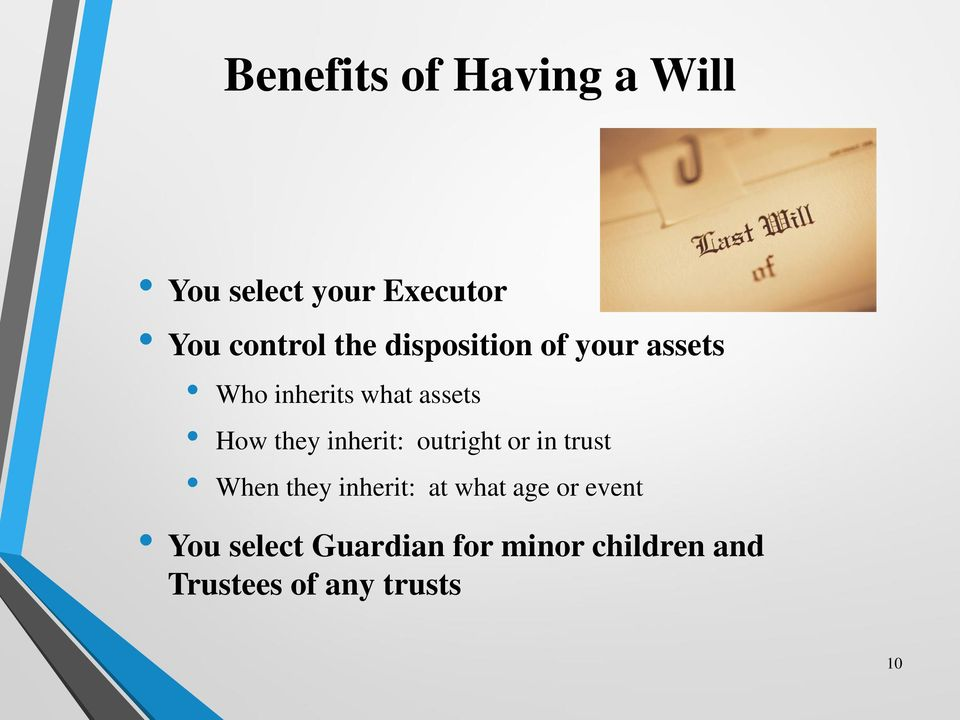 inherit: outright or in trust When they inherit: at what age or