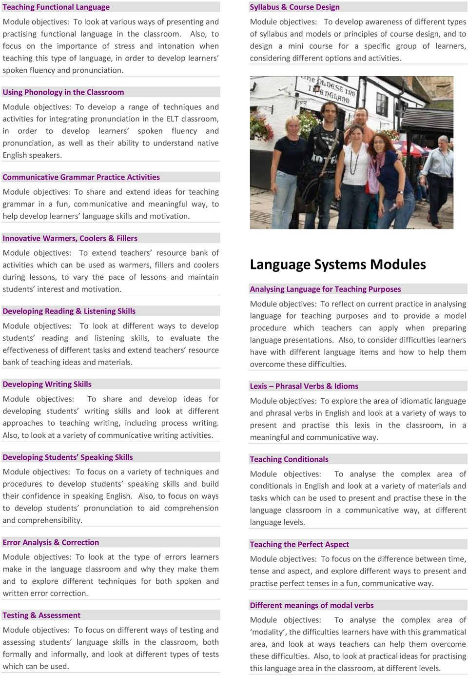 Syllabus & Course Design Module objectives: To develop awareness of different types of syllabus and models or principles of course design, and to design a mini course for a specific group of
