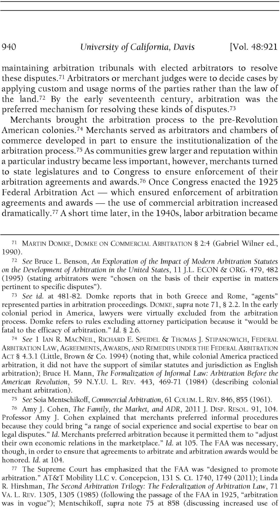 72 By the early seventeenth century, arbitration was the preferred mechanism for resolving these kinds of disputes.