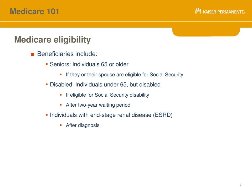 under 65, but disabled If eligible for Social Security disability After