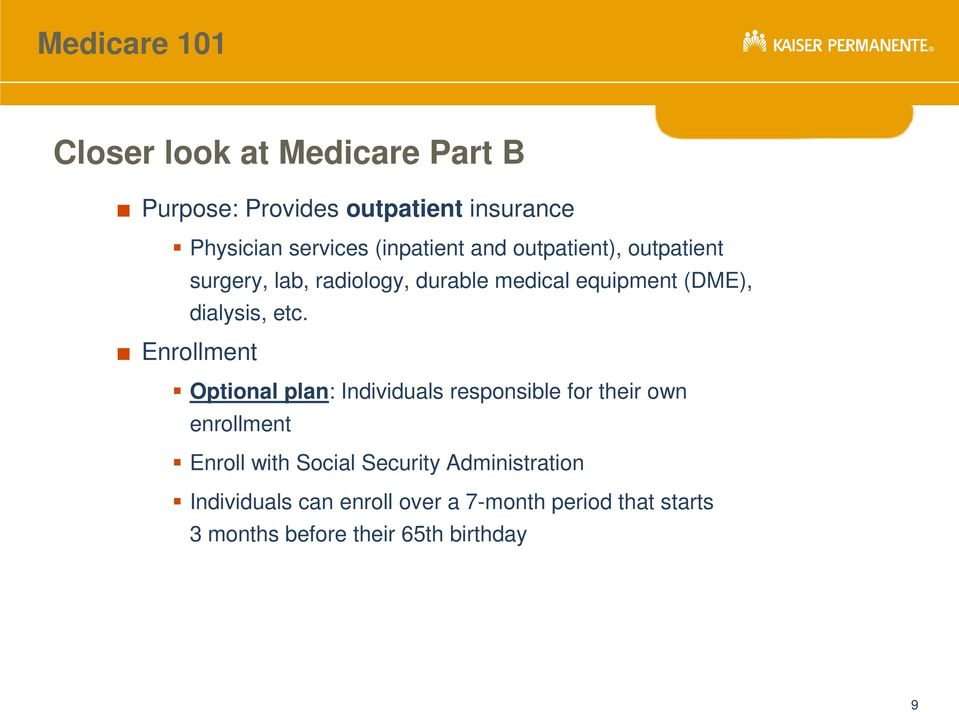 Enrollment Optional plan: Individuals responsible for their own enrollment Enroll with Social Security
