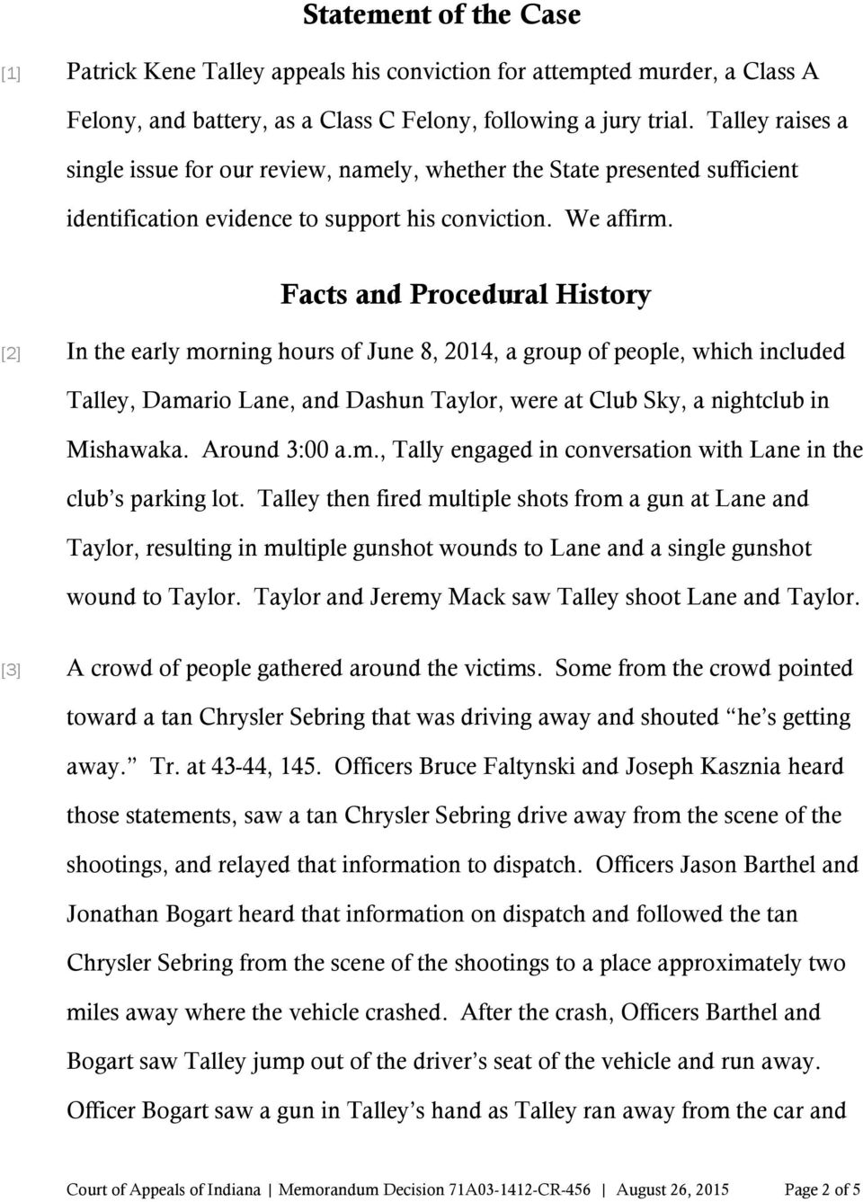 Facts and Procedural History [2] In the early morning hours of June 8, 2014, a group of people, which included Talley, Damario Lane, and Dashun Taylor, were at Club Sky, a nightclub in Mishawaka.