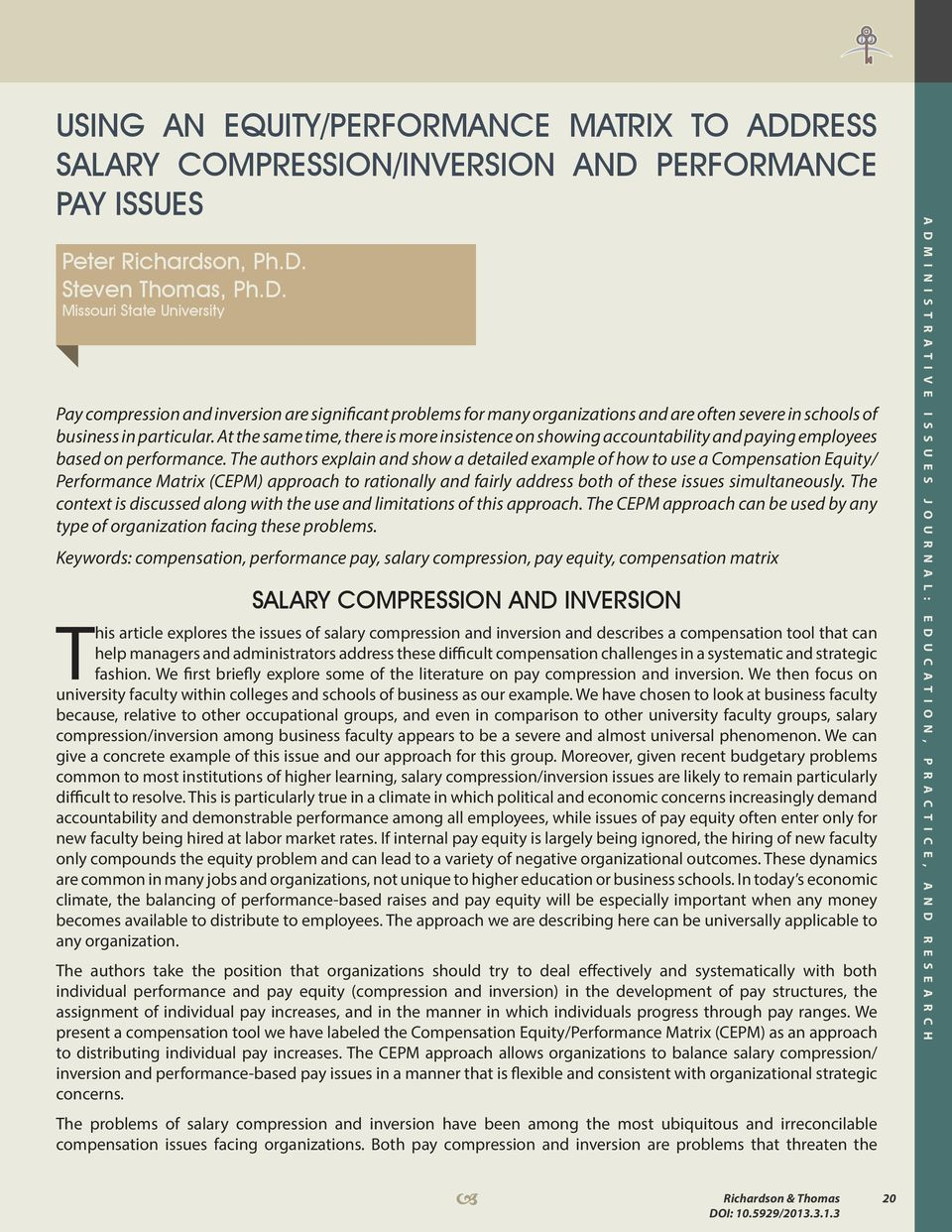 remuneration issues of wage compression and The problems of salary compression and, in some instances, salary inversion, have been among the most persistent and difficult compensation issues facing colleges and schools of business for decades.