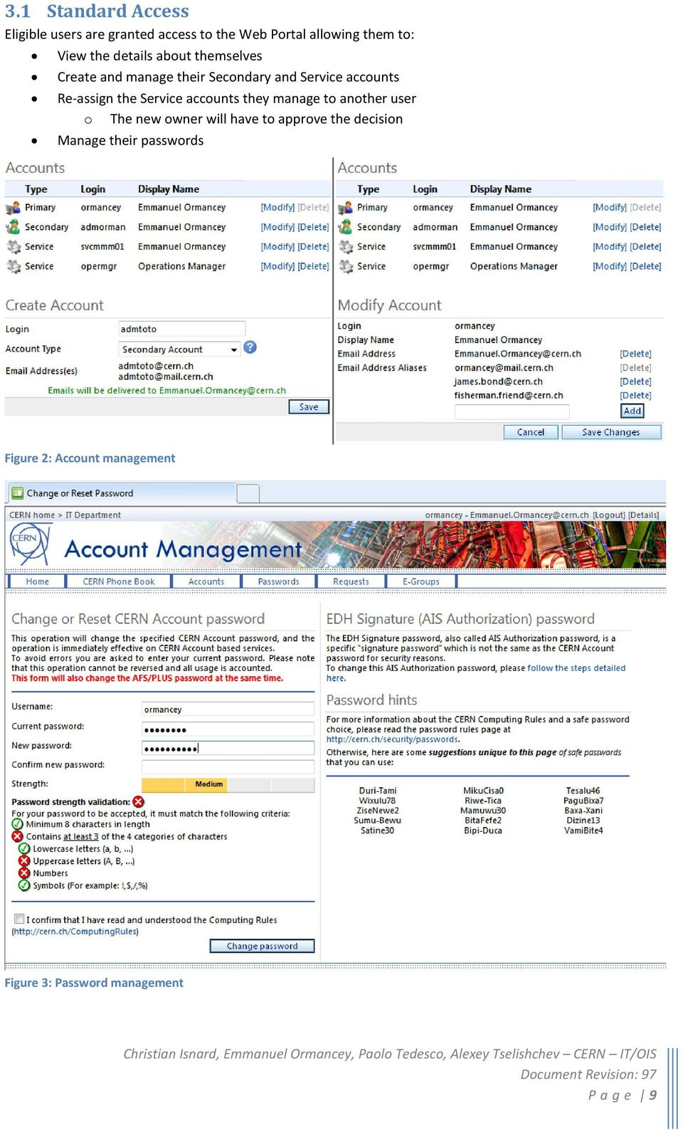 Re-assign the Service accounts they manage to another user o The new owner will have to