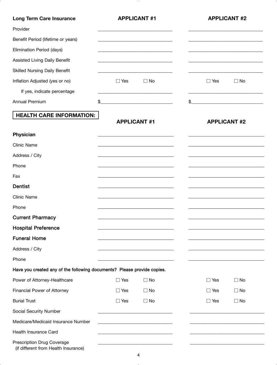 Clinic Current Pharmacy Hospital Preference Funeral Home / City Have you created any of the following documents? Please provide copies.