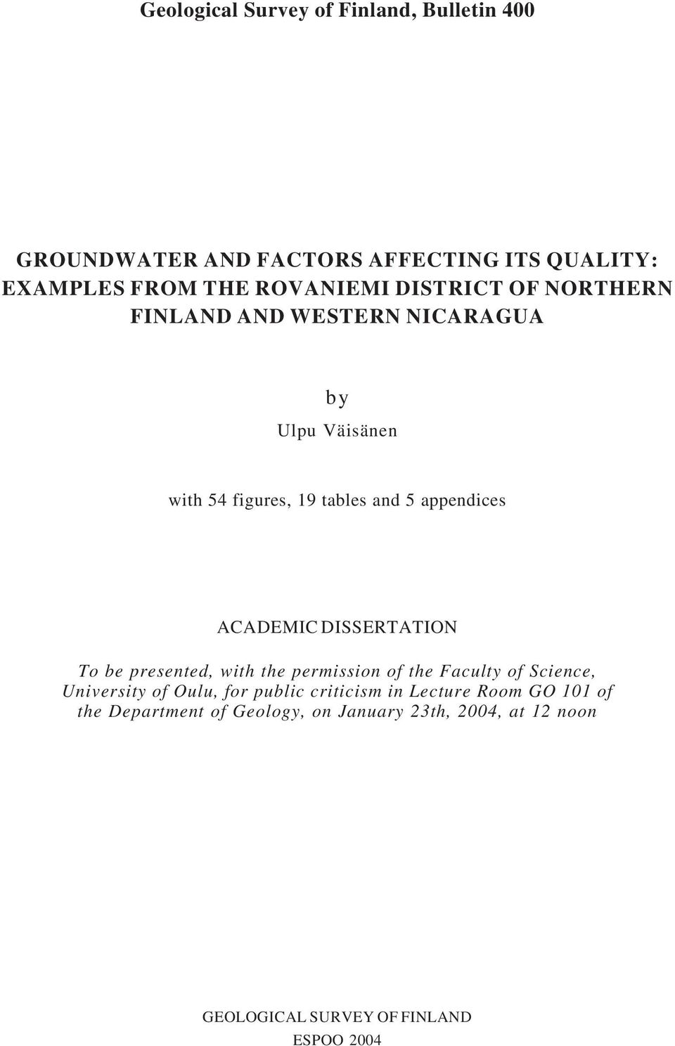 presented, with the permission of the Faculty of Science, University of Oulu, of Oulu, for for public public criticism in