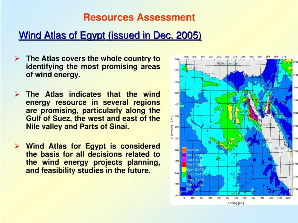 The Atlas indicates that the wind energy resource in several regions are promising, particularly along the Gulf of