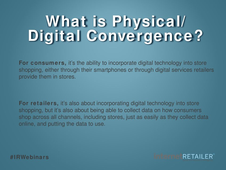 through digital services retailers provide them in stores.