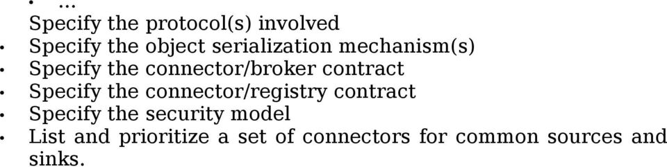 Specify the connector/registry contract Specify the security