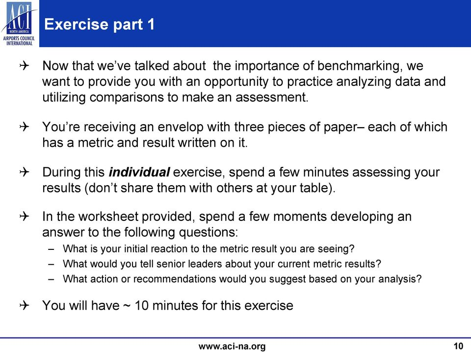 During this individual exercise, spend a few minutes assessing your results (don t share them with others at your table).