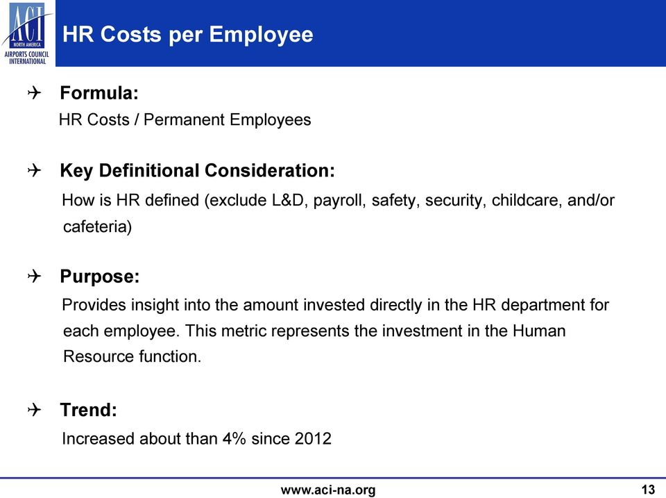 insight into the amount invested directly in the HR department for each employee.