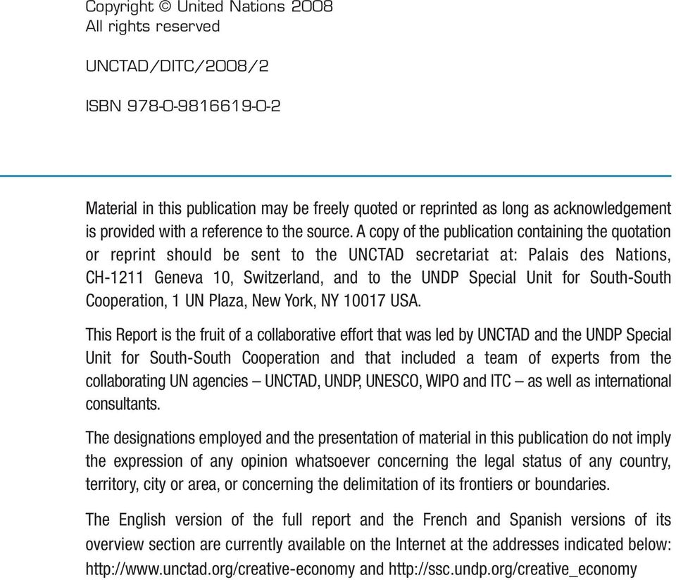 A copy of the publication containing the quotation or reprint should be sent to the UNCTAD secretariat at: Palais des Nations, CH-1211 Geneva 10, Switzerland, and to the UNDP Special Unit for