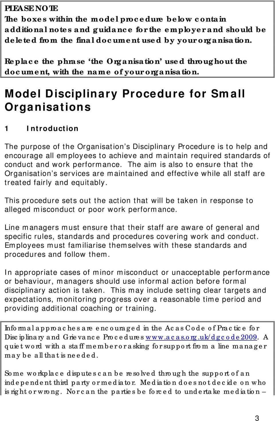 Model Disciplinary Procedure for Small Organisations 1 Introduction The purpose of the Organisation s Disciplinary Procedure is to help and encourage all employees to achieve and maintain required