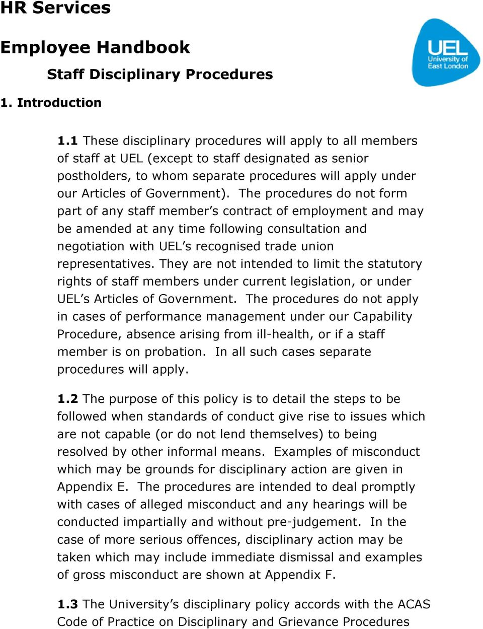 The procedures do not form part of any staff member s contract of employment and may be amended at any time following consultation and negotiation with UEL s recognised trade union representatives.