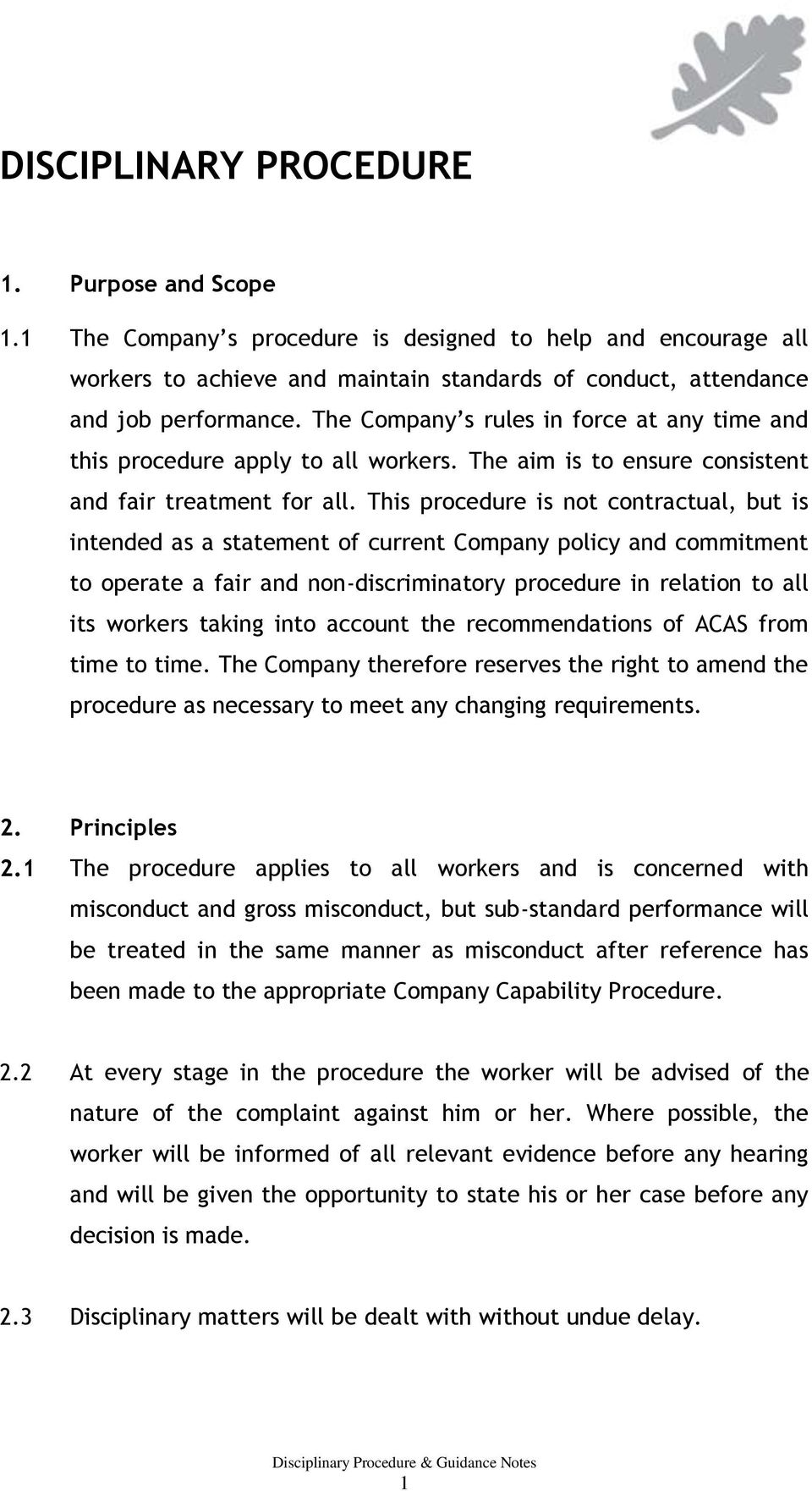 This procedure is not contractual, but is intended as a statement of current Company policy and commitment to operate a fair and non-discriminatory procedure in relation to all its workers taking