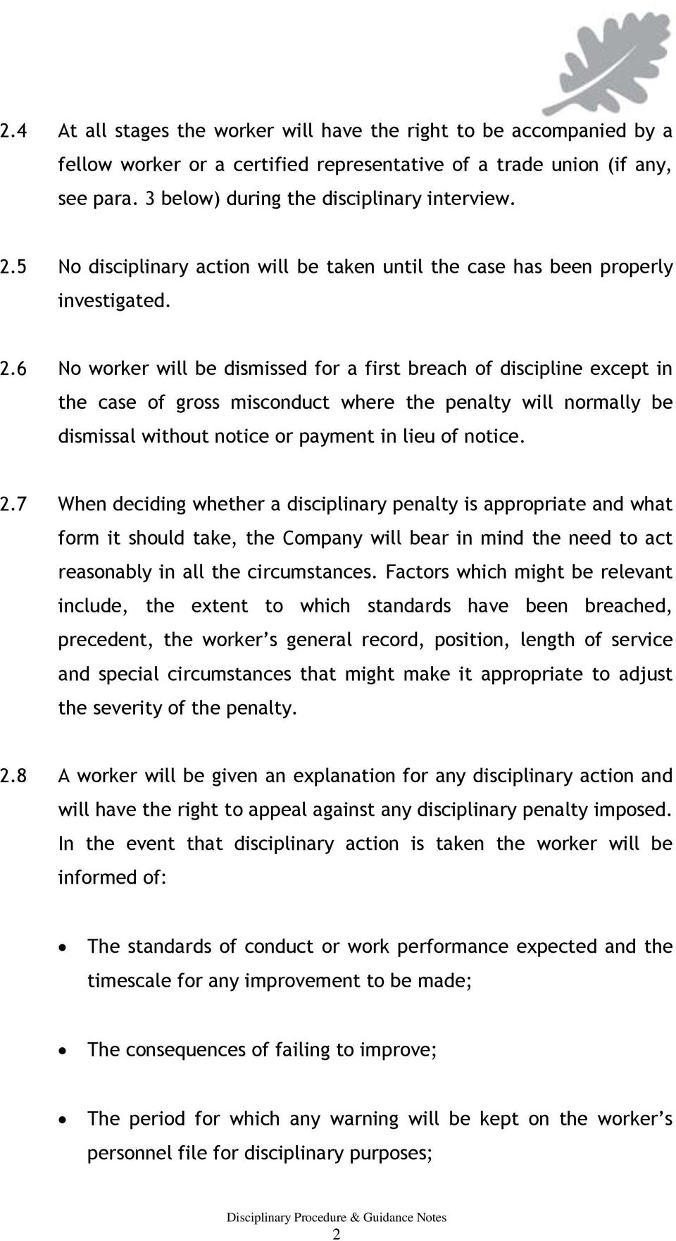 6 No worker will be dismissed for a first breach of discipline except in the case of gross misconduct where the penalty will normally be dismissal without notice or payment in lieu of notice. 2.