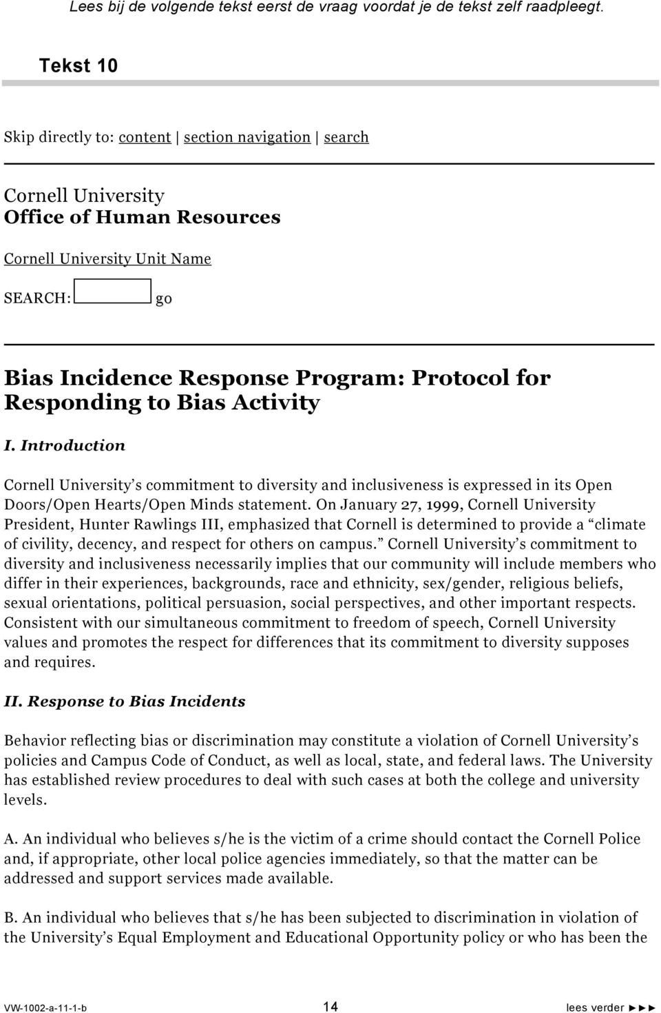 Responding to Bias Activity I. Introduction Cornell University s commitment to diversity and inclusiveness is expressed in its Open Doors/Open Hearts/Open Minds statement.