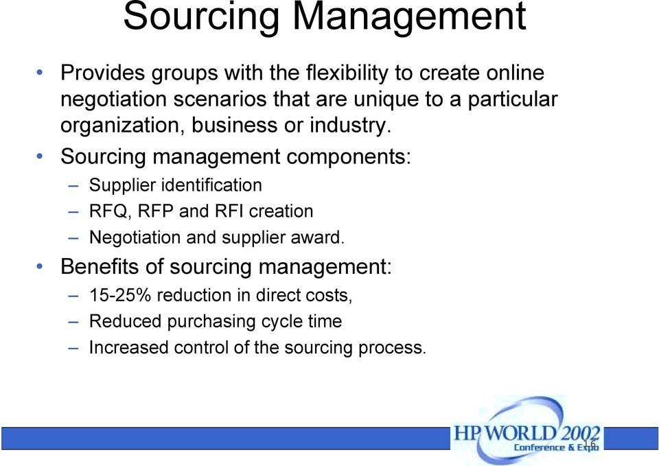 Sourcing management components: Supplier identification RFQ, RFP and RFI creation Negotiation and