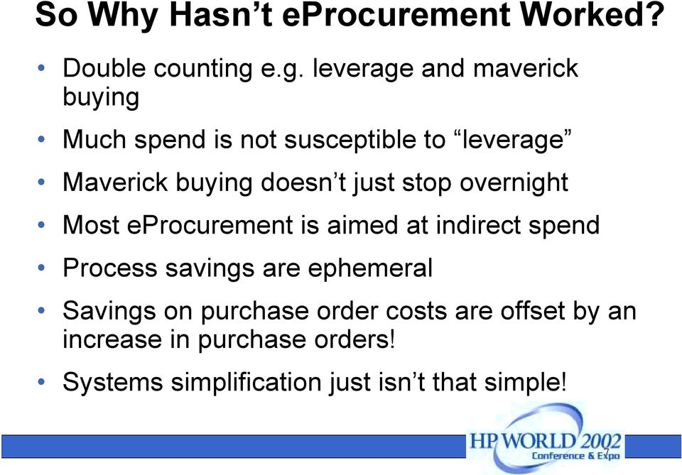 doesn t just stop overnight Most eprocurement is aimed at indirect spend Process savings are