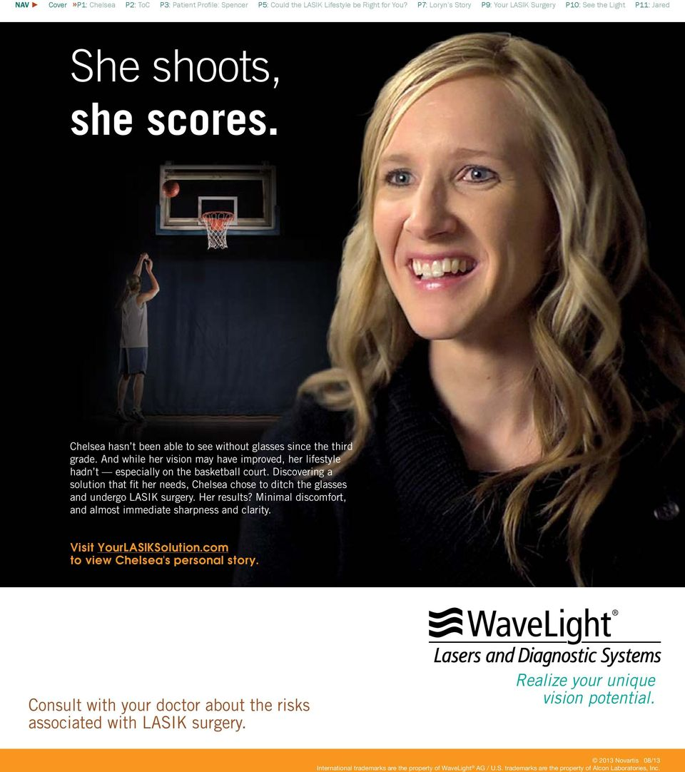 And while her vision may have improved, her lifestyle hadn t especially on the basketball court.