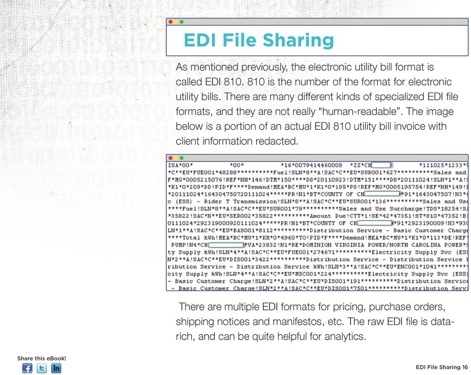 There are many different kinds of specialized EDI file formats, and they are not really human-readable.