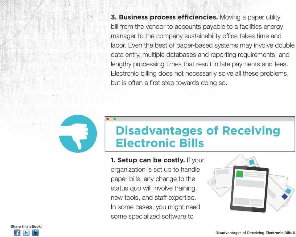 Electronic billing does not necessarily solve all these problems, but is often a first step towards doing so. Disadvantages of Receiving Electronic Bills 1. Setup can be costly.