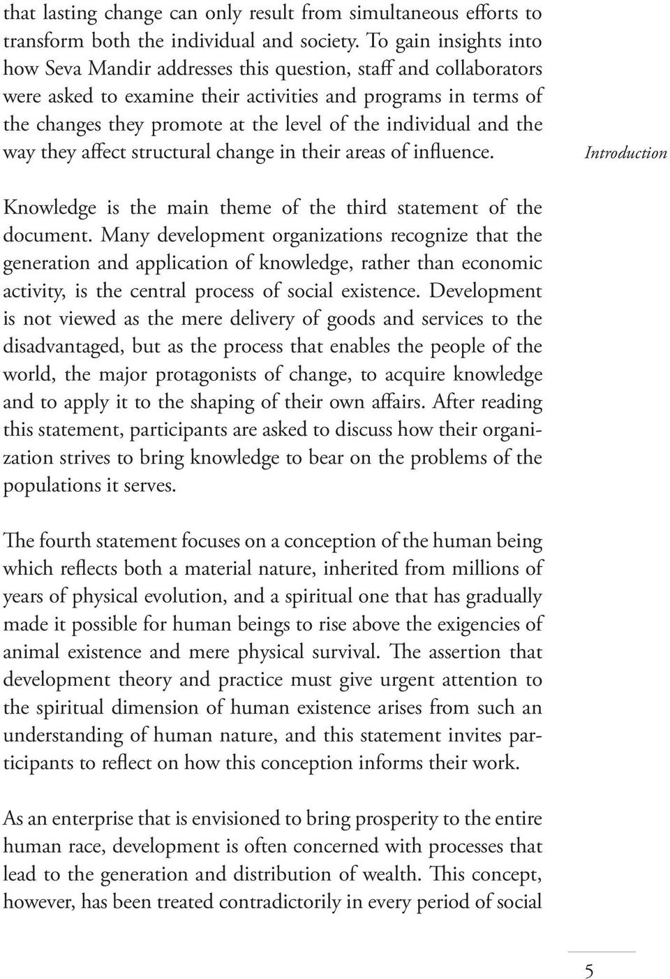 individual and the way they affect structural change in their areas of influence. Introduction Knowledge is the main theme of the third statement of the document.
