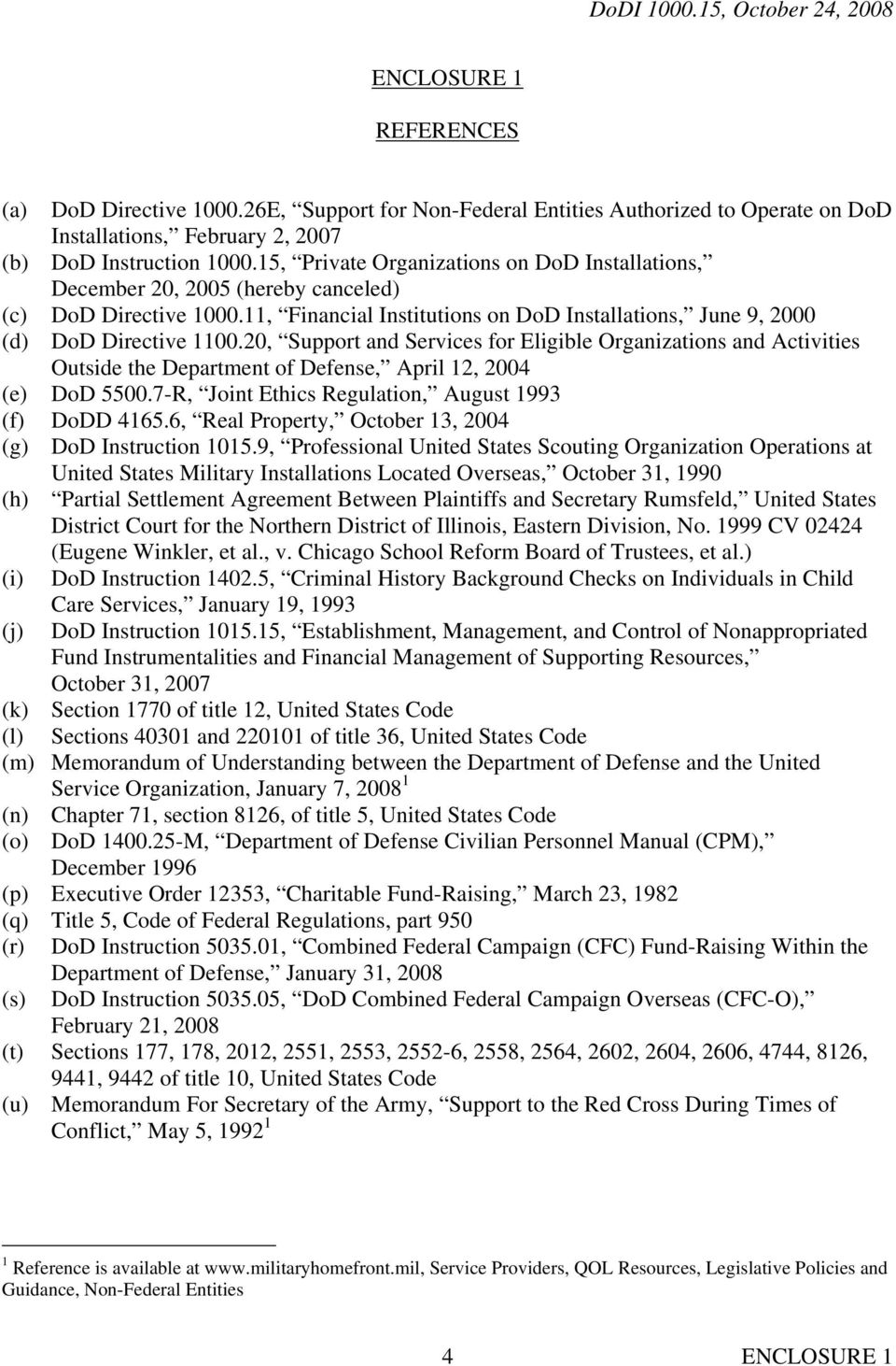 20, Support and Services for Eligible Organizations and Activities Outside the Department of Defense, April 12, 2004 (e) DoD 5500.7-R, Joint Ethics Regulation, August 1993 (f) DoDD 4165.