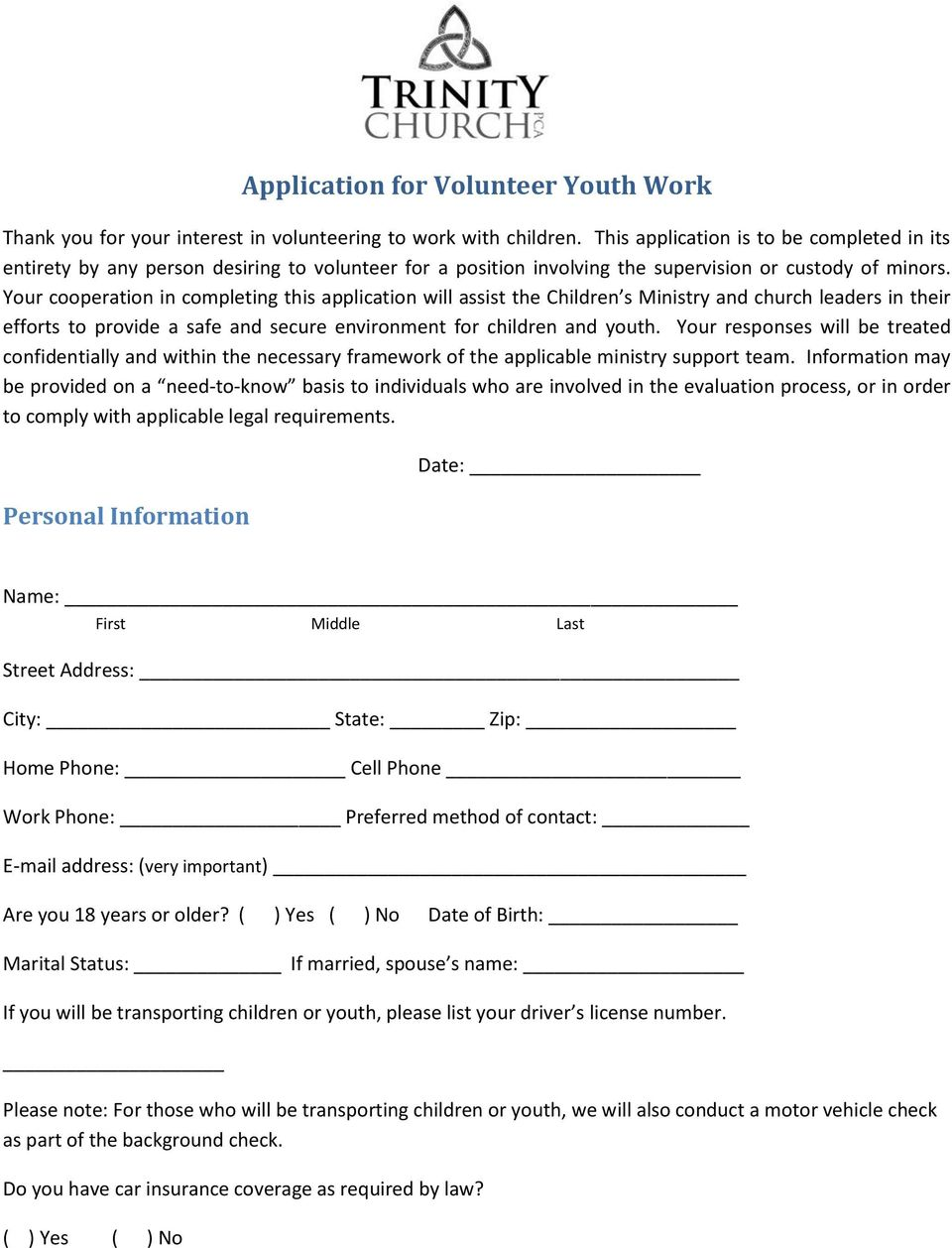 Your cooperation in completing this application will assist the Children s Ministry and church leaders in their efforts to provide a safe and secure environment for children and youth.