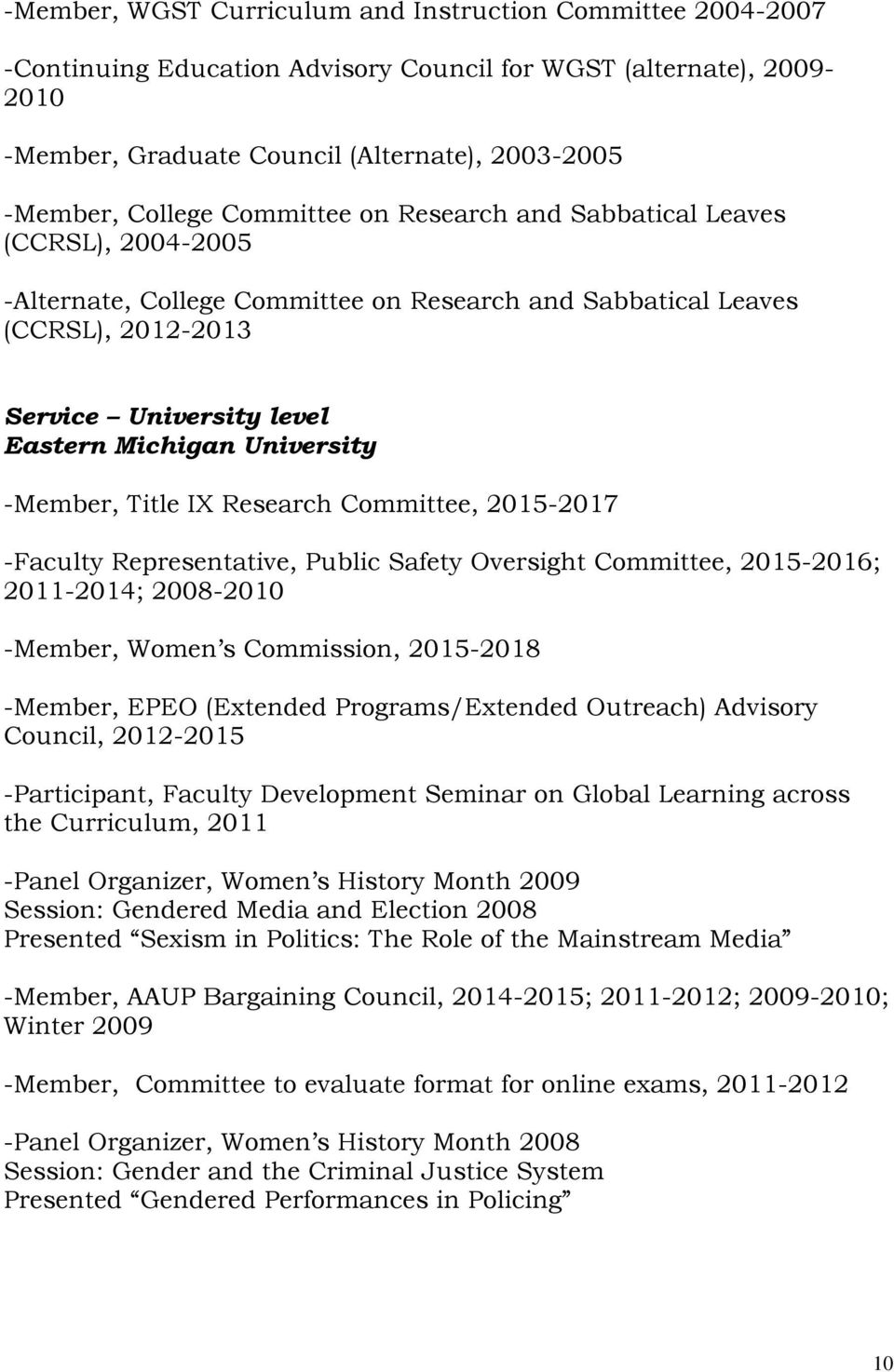 Committee, 2015-2017 -Faculty Representative, Public Safety Oversight Committee, 2015-2016; 2011-2014; 2008-2010 -Member, Women s Commission, 2015-2018 -Member, EPEO (Extended Programs/Extended