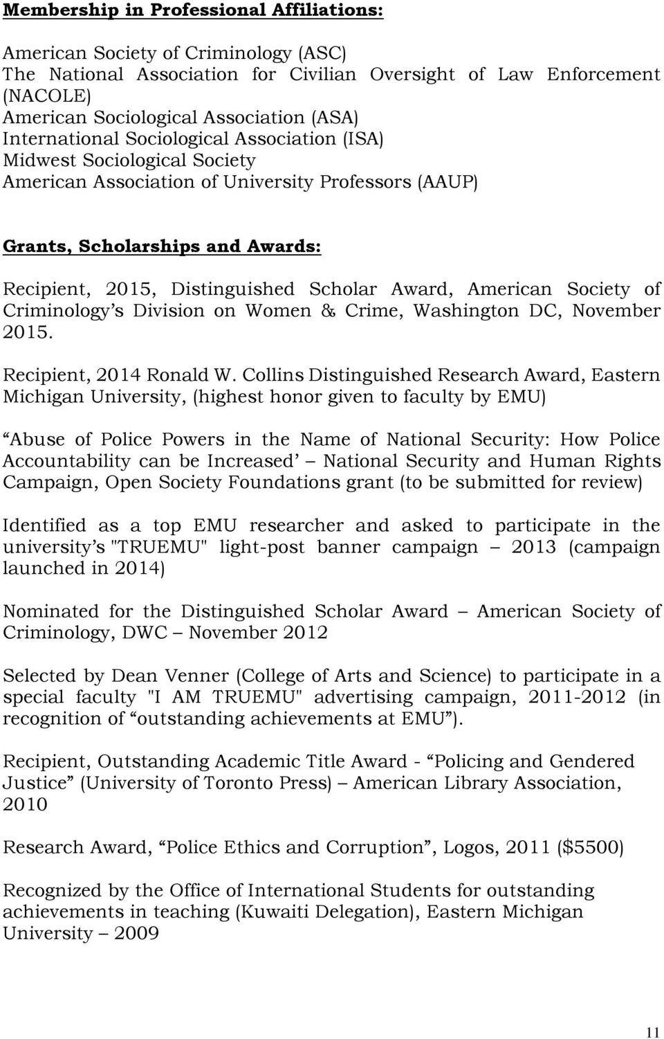 Award, American Society of Criminology s Division on Women & Crime, Washington DC, November 2015. Recipient, 2014 Ronald W.