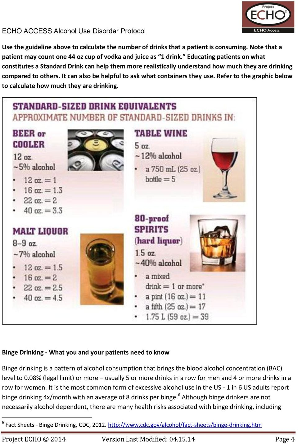 It can also be helpful to ask what containers they use. Refer to the graphic below to calculate how much they are drinking.