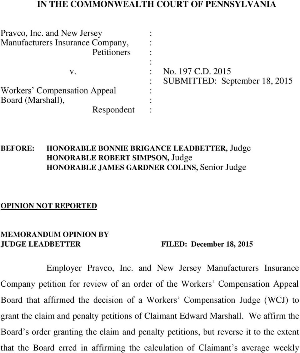 GARDNER COLINS, Senior Judge OPINION NOT REPORTED MEMORANDUM OPINION BY JUDGE LEADBETTER FILED: December 18, 2015 Employer Pravco, Inc.