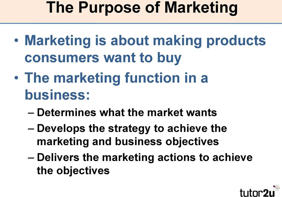 market wants Develops the strategy to achieve the marketing and