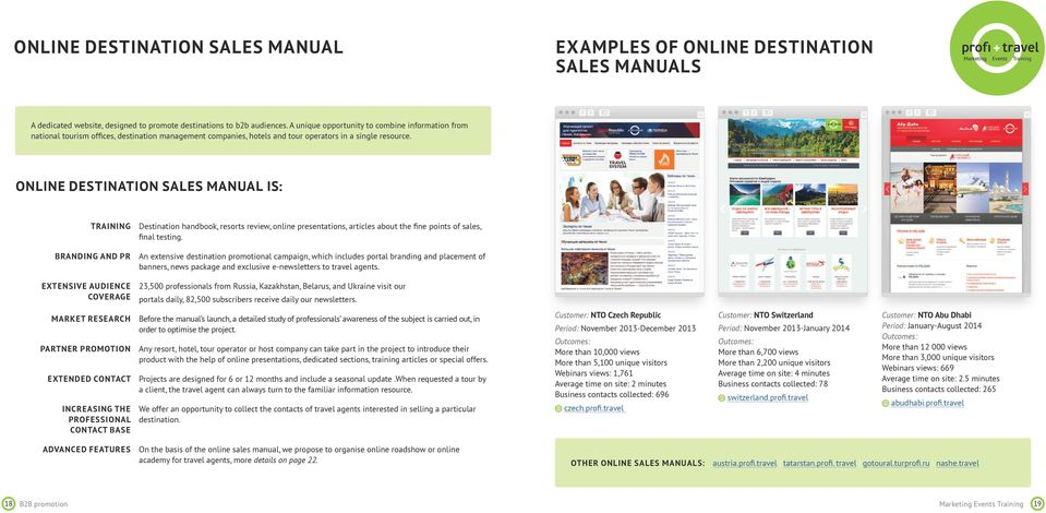 ONLINE DESTINATION SALES MANUAL IS: TRAINING Destination handbook, resorts review, online presentations, articles about the fine points of sales, final testing.