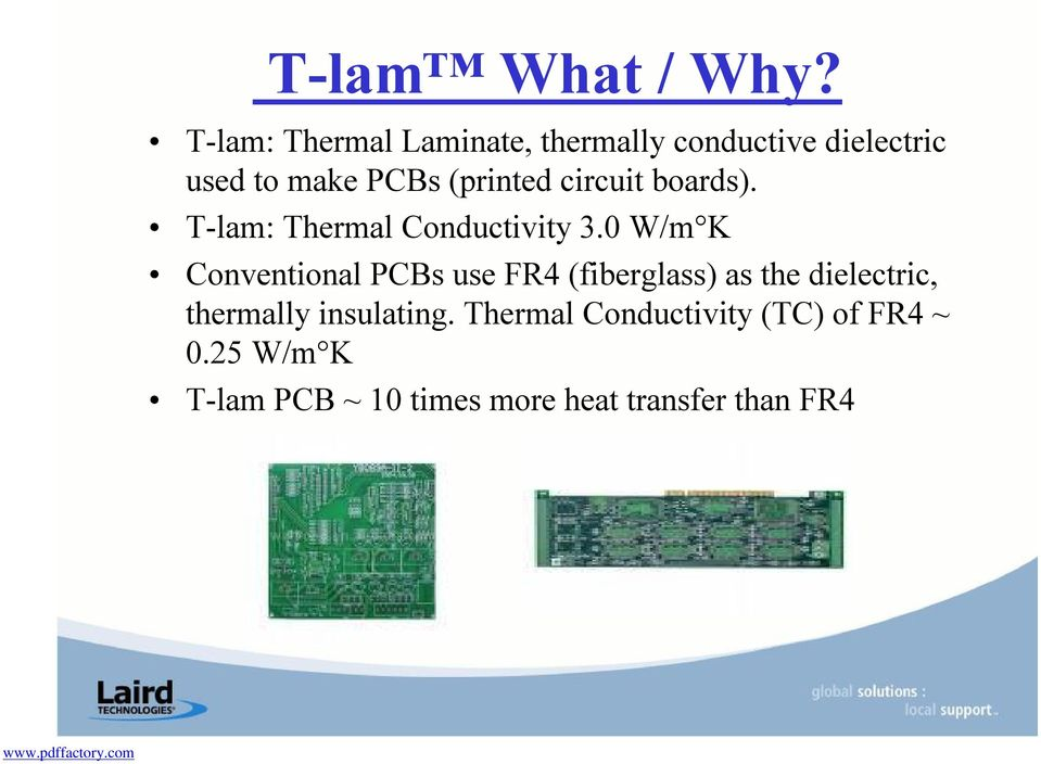 (printed circuit boards). T-lam: Thermal Conductivity 3.