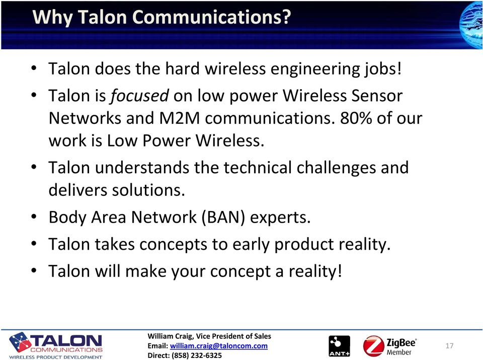 Talon understands the technical challenges and delivers solutions. Body Area Network (BAN) experts.