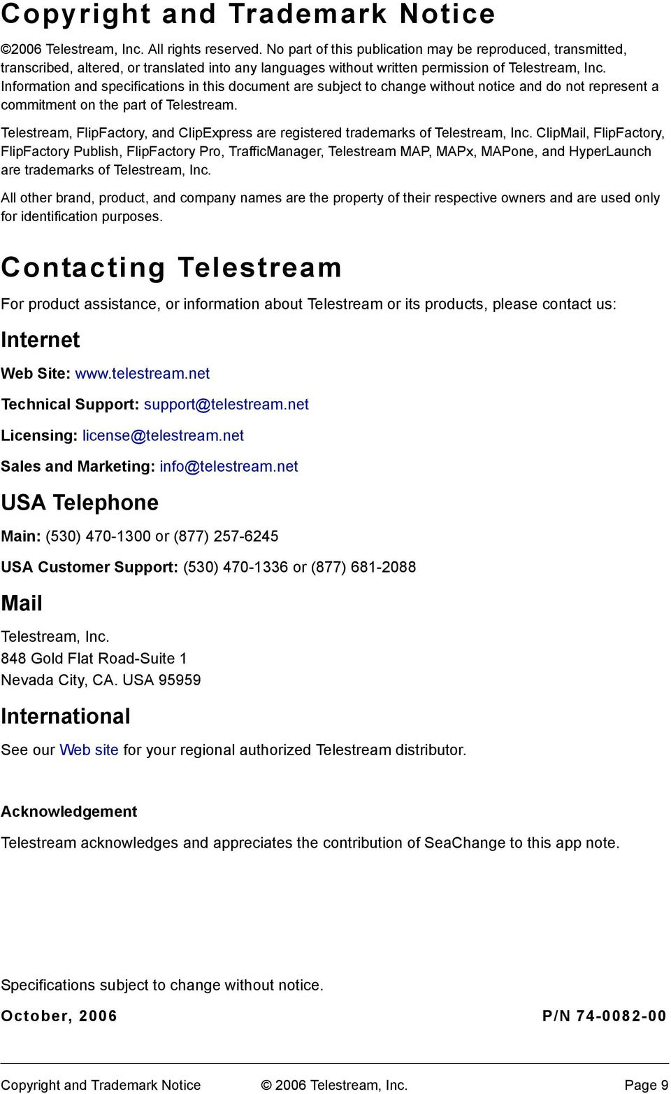 Information and specifications in this document are subject to change without notice and do not represent a commitment on the part of Telestream.