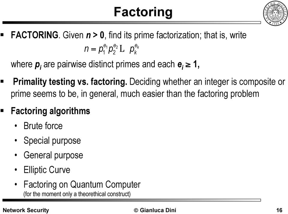 primes and each e i 1, Primality testing vs. factoring.