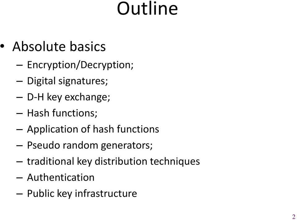of hash functions Pseudo random generators; traditional key
